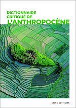 Download this eBook Dictionnaire critique de l'anthropocène