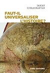 Télécharger le livre :  Faut-il universaliser l'histoire ? Entre dérives nationalistes et identitaires