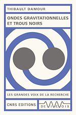 Téléchargez le livre :  Ondes gravitationnelles et trous noirs