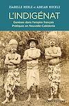 Télécharger le livre :  L'Indigénat. Genèses dans l'empire français. Pratiques en Nouvelle-Calédonie
