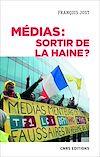 Télécharger le livre :  Médias : sortir de la haine ?