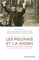Download this eBook Les Polonais et la Shoah. Une nouvelle école historique