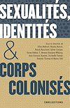 Télécharger le livre :  Sexualites, identites & corps colonisés. XVe siecle - XXIe siecle