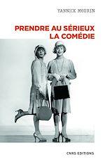 Download this eBook Prendre au sérieux la comédie