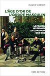 Télécharger le livre :  L'âge d'or de l'ordre masculin - La France, les femmes et le pouvoir 1804-1860