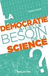 Télécharger le livre :  La démocratie a-t-elle besoin de la science ?