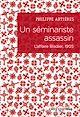 Télécharger le livre : Un séminariste assassin. L'affaire Bladier, 1905