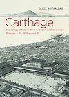 Télécharger le livre :  Carthage - Archéologie et histoire d'une métropole méditerranéenne 814 avant J.-C. - 1270 après J.-C