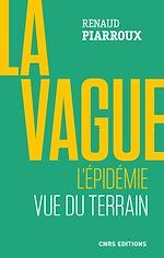 Download this eBook La vague. L'épidémie vue du terrain