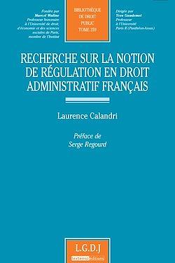 Recherche sur la notion de régulation en droit administratif français