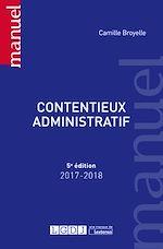 Téléchargez le livre :  Contentieux administratif 2017-2018 - 5e édition