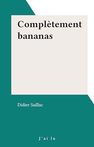 Téléchargez le livre :  Complètement bananas