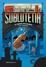 Télécharger cet ebook : Sublutetia - Le ventre de Londres