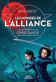 Téléchargez le livre :  Les Mondes de L'Alliance, L'Ombre blanche - Tome 1