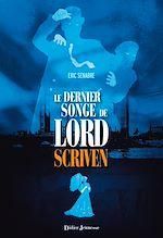 Téléchargez le livre :  Le dernier songe de Lord Scriven
