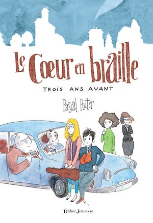Téléchargez le livre :  Le Coeur en braille, Trois ans avant