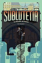 Sublutetia - La révolte de Hutan (T1) | Senabre, Eric