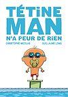 Télécharger le livre :  Tétine Man n'a peur de rien T3