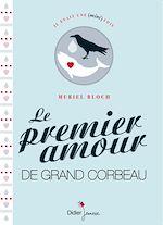 Téléchargez le livre :  Le Premier Amour de Grand Corbeau
