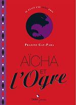 Téléchargez le livre :  Aïcha et l'ogre