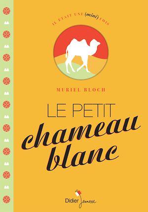 Téléchargez le livre :  Le Petit Chameau blanc