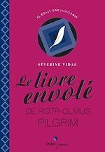 Téléchargez le livre :  Le livre envolé de Piotr-Olivius Pilgrim
