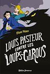 Télécharger le livre :  Louis Pasteur contre les loups-garous