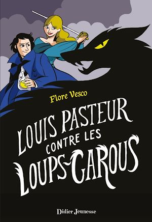 Téléchargez le livre :  Louis Pasteur contre les loups-garous