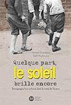 Télécharger le livre :  Quelque part, le soleil brille encore, témoignage d'une enfance dans le camp de Terezin