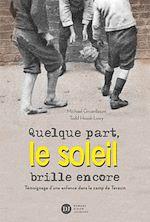 Téléchargez le livre :  Quelque part, le soleil brille encore, témoignage d'une enfance dans le camp de Terezin