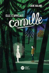 Téléchargez le livre :  Elle s'appelait Camille