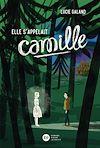 Elle s'appelait Camille | Galand, Lucie. Auteur