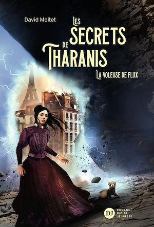 Les Secrets de Tharanis - tome 2, La Voleuse de flux | Moitet, David. Auteur