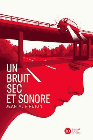 Un bruit sec et sonore | FIRDION, Jean-Marie. Auteur