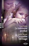 Télécharger le livre :  La mémoire perdue - Coupable héritage (Harlequin Black Rose)