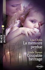 Téléchargez le livre :  La mémoire perdue - Coupable héritage (Harlequin Black Rose)