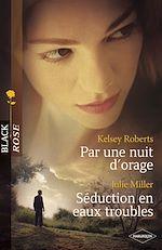 Télécharger le livre :  Par une nuit d'orage - Séduction en eaux troubles (Harlequin Black Rose)