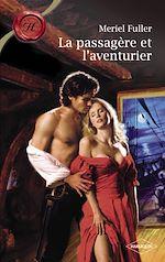 Téléchargez le livre :  La passagère et l'aventurier (Harlequin Les Historiques)