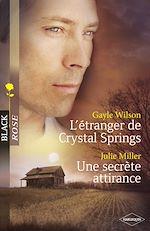 Télécharger le livre :  L'étranger de Crystal Springs - Une secrète attirance (Harlequin Black Rose)