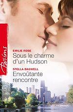 Sous le charme d'un Hudson d'Emilie Rose / Envoûtante rencontre de Stella Bagwell 9782280217446_w150