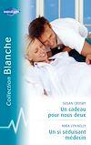 Télécharger le livre :  Un cadeau pour nous deux - Un si séduisant médecin (Harlequin Blanche)