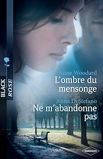 Download this eBook L'ombre du mensonge - Ne m'abandonne pas (Harlequin Black Rose)