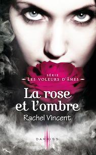 Téléchargez le livre :  La rose et l'ombre