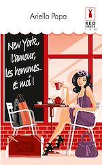 Download this eBook New York, l'amour, les hommes... et moi !