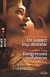 Télécharger le livre :  Un suspect trop désirable - Dangereuses confidences