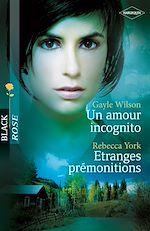 Téléchargez le livre :  Un amour incognito - Etranges prémonitions
