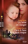 Télécharger le livre :  Un bébé en danger - Face-à-face à haut risque