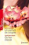 Télécharger le livre :  Un parfum de volupté - Ce lien interdit