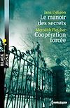 Télécharger le livre :  Le manoir des secrets - Coopération forcée