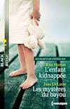 Télécharger le livre :  L'enfant kidnappée - Les mystères du bayou